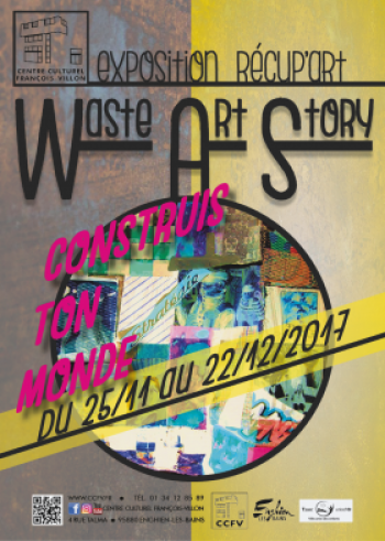 Exposition récup'art // Waste Art Story / WAS