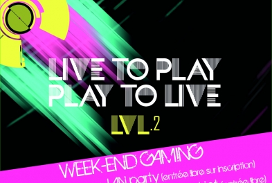Week-end gaming // Live to play – Play to live